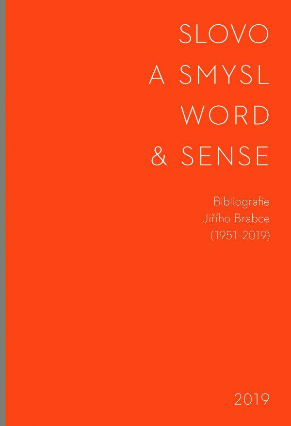 Slovo a smysl: bibliografie Jiřího Brabce (1951-2019)
